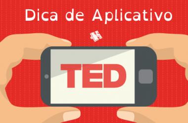 Dica de Aplicativo: Aplicativo TED