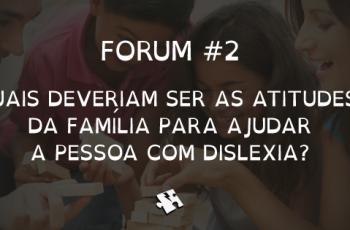 Quais deveriam ser as atitudes da família para ajudar a pessoa com dislexia?