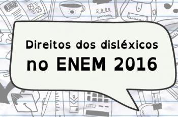 Direitos dos Disléxicos no ENEM 2016