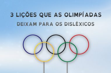 3 Lições que as Olimpíadas deixam para os Disléxicos