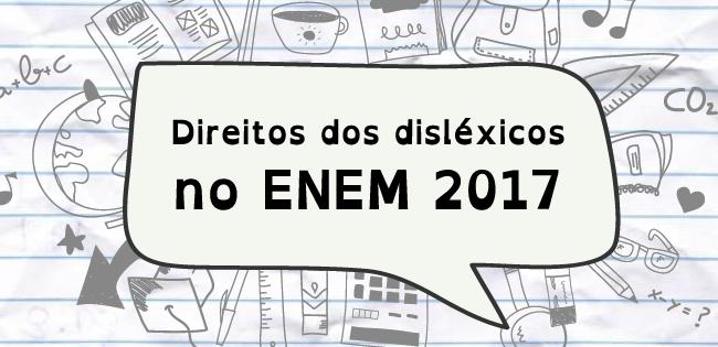 Direitos dos Disléxicos no ENEM 2017
