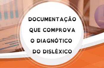 Tipos de Documentação que Comprova o Diagnóstico do Disléxico