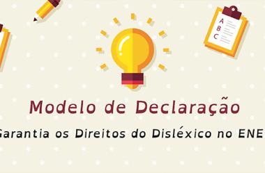Modelo de Declaração: Garantia os Direitos do Disléxico no ENEM