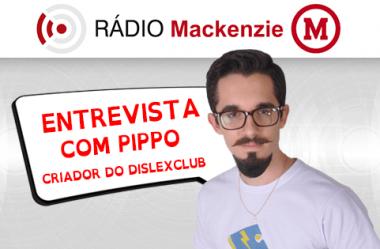 Rádio Mackenzie: Programa sobre Dislexia | Entrevista com Pippo