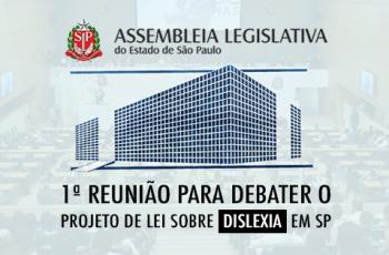 1ª Reunião para Debater o Projeto de Lei sobre Dislexia em São Paulo (1 Outubro)