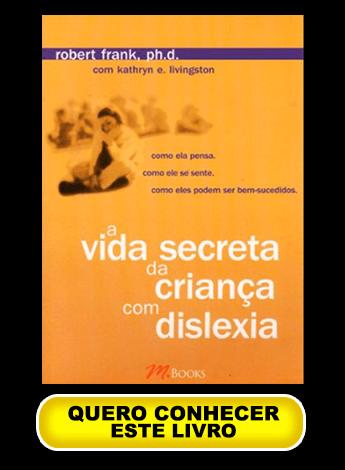livro dislexia a vida secreta da criança com dislexia