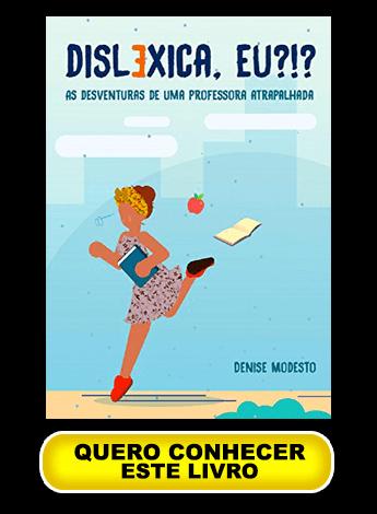 livro de dislexia disléxica eu as desventuras de uma professora atrapalhada