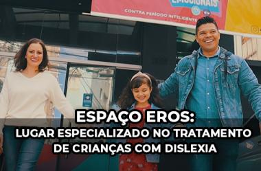Espaço Eros: um Lugar Especializado no Tratamento de Crianças com Dislexia
