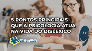 Psicologia Atua na Vida do Disléxico